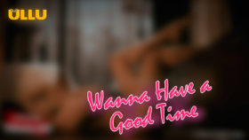 Wanna Have a Good Time – Season 2 Out Now